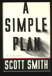 A SIMPLE PLAN by Scott Smith