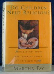 DO CHILDREN NEED RELIGION? by Martha Fay