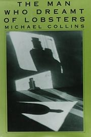 THE MAN WHO DREAMT OF LOBSTERS by Michael Collins