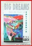 BIG DREAMS by Bill Barich
