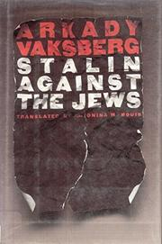 STALIN AGAINST THE JEWS by Arkady Vaksberg
