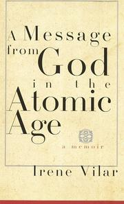 A MESSAGE FROM GOD IN THE ATOMIC AGE by Irene Vilar