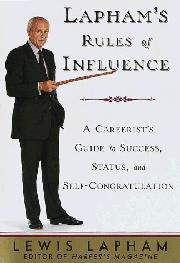 LAPHAM'S RULES OF INFLUENCE by Lewis Lapham