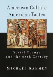 AMERICAN CULTURE, AMERICAN TASTES by Michael Kammen