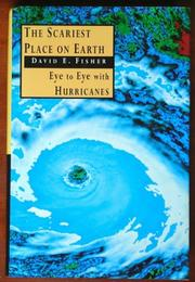 THE SCARIEST PLACE ON EARTH by David E. Fisher