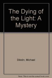 THE DYING OF THE LIGHT by Michael Dibdin