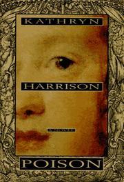 POISON by Kathryn Harrison