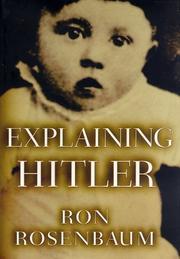 EXPLAINING HITLER by Ron Rosenbaum