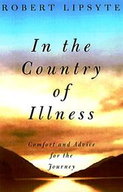 INTO THE COUNTRY OF ILLNESS by Robert Lipsyte