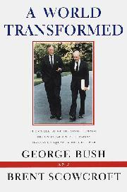 A WORLD TRANSFORMED by George Bush