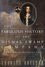 THE FABULOUS HISTORY OF THE DISMAL SWAMP COMPANY by Charles Royster