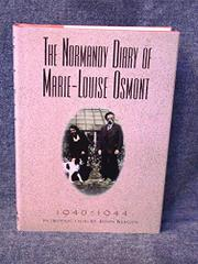 THE NORMANDY DIARY OF MARIE LOUISE OSMONT 1940-1944 by Marie Osmont
