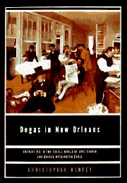DEGAS IN NEW ORLEANS by Christopher Benfey