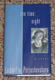 THE TIME: NIGHT by Ludmilla Petrushevskaya