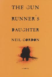 THE GUN RUNNER'S DAUGHTER by Neil Gordon