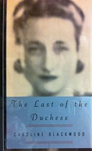 THE LAST OF THE DUCHESS by Caroline Blackwood