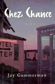 CHEZ CHANCE by Jay Gummerman