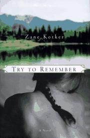 TRY TO REMEMBER by Zane Kotker