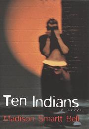 TEN INDIANS by Madison Smartt Bell