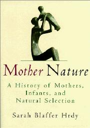 MOTHER NATURE by Sarah Blaffer Hrdy