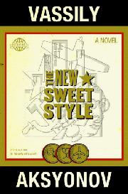 THE NEW SWEET STYLE by Vassily Aksyonov