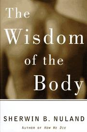THE WISDOM OF THE BODY by Sherwin B. Nuland