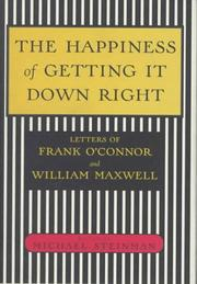 THE HAPPINESS OF GETTING IT DOWN RIGHT by Michael Steinman