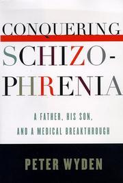 CONQUERING SCHIZOPHRENIA by Peter Wyden
