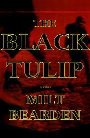 THE BLACK TULIP by Milt Bearden