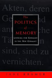 THE POLITICS OF MEMORY by Jane Kramer