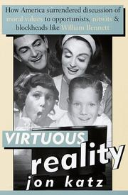 VIRTUOUS REALITY by Jon Katz