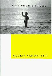 A MOTHER'S STORY by Gloria Vanderbilt