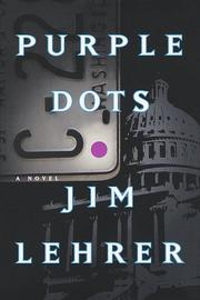 PURPLE DOTS by Jim Lehrer