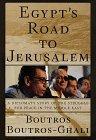 EGYPT'S ROAD TO JERUSALEM by Boutros Boutros-Ghali