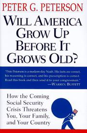 WILL AMERICA GROW UP BEFORE IT GROWS OLD? by Peter G. Peterson