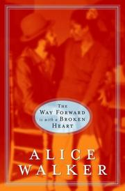 THE WAY FORWARD IS WITH A BROKEN HEART by Alice Walker