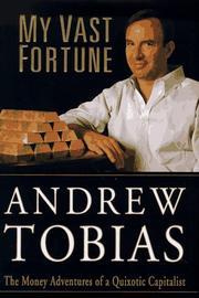 MY VAST FORTUNE by Andrew Tobias