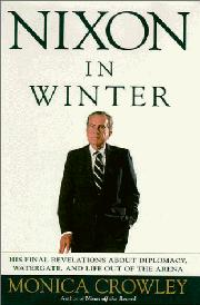 NIXON IN WINTER by Monica Crowley