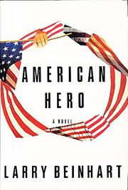 AMERICAN HERO by Larry Beinhart