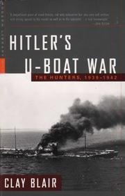 """HITLER'S U-BOAT WAR: The Hunters, 1939-1942"" by Clay Blair"