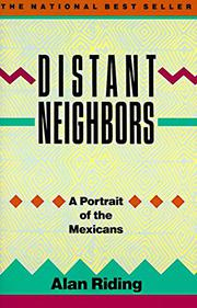 DISTANT NEIGHBORS: Portrait of the Mexicans by Alan Riding