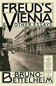 FREUD'S VIENNA AND OTHER ESSAYS by Bruno Bettelheim