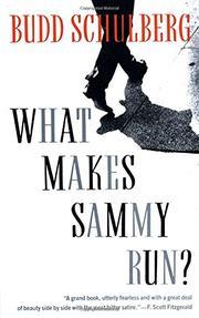 WHAT MAKES SAMMY RUN? by  Wilson Schulberg