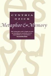 METAPHOR AND MEMORY: Essays by Cynthia Ozick