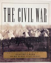 THE CIVIL WAR: An Illustrated History by Geoffrey C. with Ken Burns & Ric Burns Ward