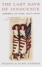 """THE LAST DAYS OF INNOCENCE: America at War, 1917-1918"" by Meirion & Susie Harries Harries"