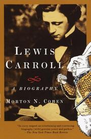 LEWIS CARROLL: A Biography by Morton N. Cohen