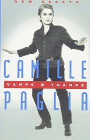 VAMPS AND TRAMPS: New Essays by Camille Paglia