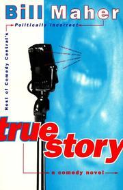 TRUE STORY by Bill Maher