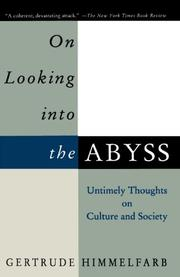 ON LOOKING INTO THE ABYSS: Untimely Thoughts on Culture and Society by Gertrude Himmelfarb